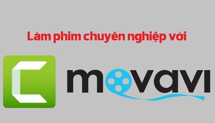 Khóa học làm phim chuyên nghiệp với Camtasia và Movavi Video Editor