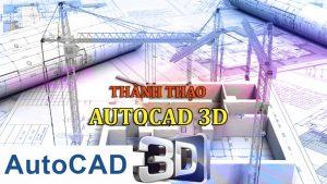 Thành thạo AUTOCAD 3D