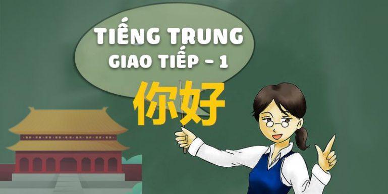 Khóa học Tiếng Trung Giao Tiếp - 1