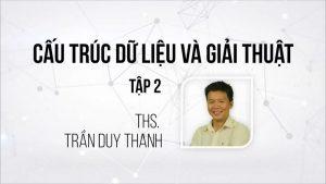 Khóa học cấu Trúc Dữ Liệu & Giải Thuật - Tập 2