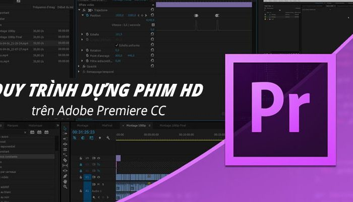 Quy trình dựng phim HD trên Adobe Premiere CC