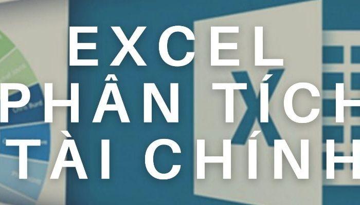 Khóa học Excel ứng dụng trong phân tích tài chính