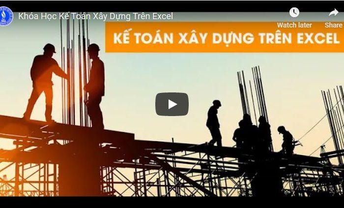 Học kế toán xây dựng trên Excel