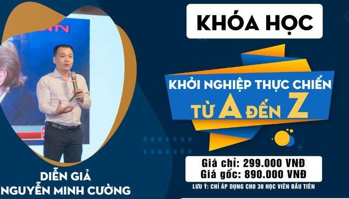 Khóa học khởi nghiệp thực chiến từ A - Z - Nguyễn Minh Cường