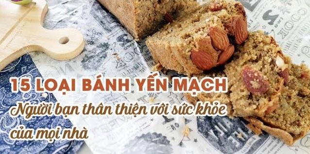 15 loại bánh Yến Mạch - Người bạn thân thiện với sức khỏe của mọi nhà