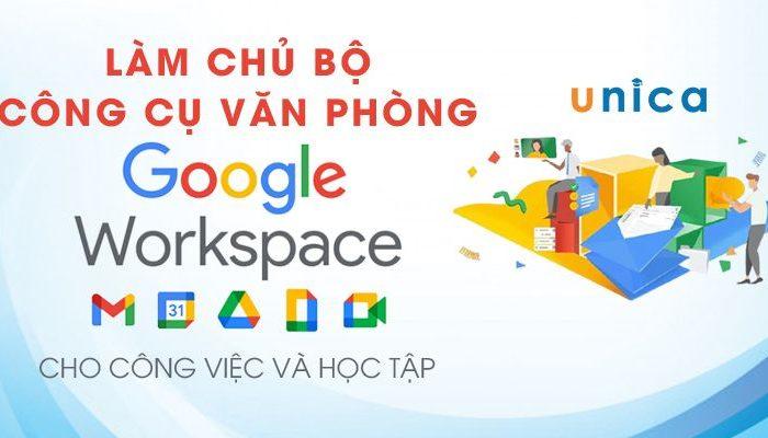 Khóa học làm chủ bộ công cụ văn phòng Google Workspace