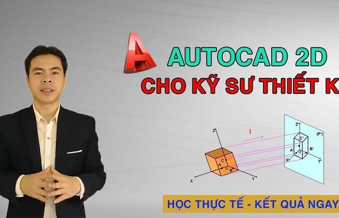 Khóa học AutoCAD 2D cho Kỹ sư Thiết kế Cơ Khí