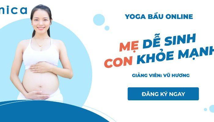 Khóa học Yoga bầu: Mẹ dễ sinh - con khỏe mạnh